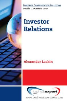 Managing Investor Relations: Strategies for Effective Communication (Corporate Communication Collection) by Alexander Laskin http://www.amazon.com/dp/160649080X/ref=cm_sw_r_pi_dp_0Lynub0Z3N591