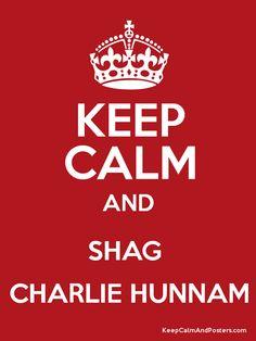 Keep Calm and SHAG CHARLIE HUNNAM Poster