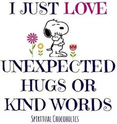 Kind words Snoopy quote via www.Facebook.com/SpiritualChocoholics by dina