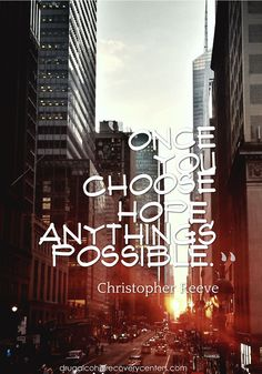 Inspirational Quote:  When you choose hope, anything is surely possible.  Follow: https://www.pinterest.com/DAR_Centers/