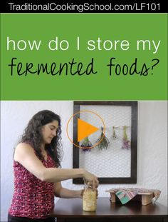 How Do I Store My Fermented Foods? | Over the years, I've received lots of…