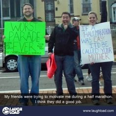 I need one of my friends to run a marathon so I can make these signs