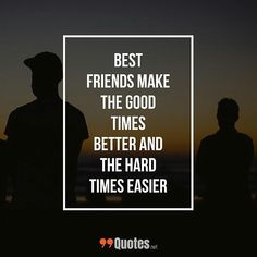 Cute Short Friendship Quotes: best friends make the good times better and the hard times easier ... More awesome quotes of your favorite category. at 99quotes.net ... #friendship #friendshipquotes #typographyinspired #popularquotes #tumblrquotes #instaquotes #inspirationalquotes #wisewords #positivequotes #Quotess #dreamquotes #wisdomquotes #travelquotes #words #piklabquotes #Quotestoliveby #typography