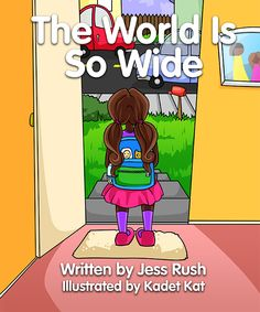 The World is So Wide by Jess Rush - book review - children's book about the many career possibilities available today