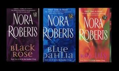 The Garden Trilogy by Nora Roberts 1) Blue Dahlia 2) Black Rose 3) In The Garden