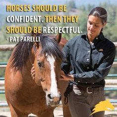 Horses should be confident.  Then they should be respectful.  Pat #Parelli
