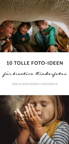 10 Ideen für kreative Kinderfotos und Familienfotos — Kinderfotografie & Baby… 10 ideas for creative children's photos and family photos – Children's Photography & Baby Photography Berlin