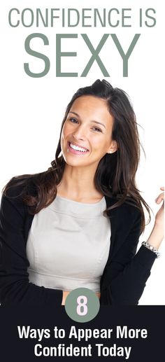 Confidence is Sexy! Skinny Mom gives you a list of 8 ways to appear more confident!