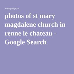 photos of st mary magdalene church in renne le chateau - Google Search