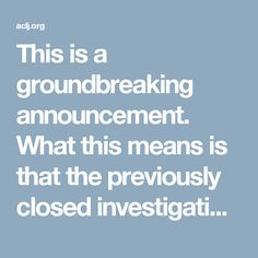 This is a groundbreaking announcement. What this means is that the previously closed investigation is now in effect reopened.  While this reopened investigation is in the best interest of obtaining true justice – something that miserably failed in the last faux investigation – one thing is clear, FBI Director Comey,Deputy Director McCabe, and Attorney General Lynch must not be in charge of this supplemental investigation.  We will continue to follow this breaking development. We must…