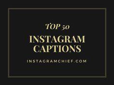 Top 50 Instagram Captions to use! funny instagram caption- good instagram captions-instagram captions  [ TheBizHelper.com ]
