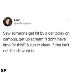 This was not in my plans, I have shit to study, classes to go to, ain't nobody got time for fucking cars minor accidents! Really Funny Memes, Stupid Funny Memes, Funny Relatable Memes, Funny Tweets, Funny Posts, The Funny, Funny Quotes, Hilarious, Funny Stuff
