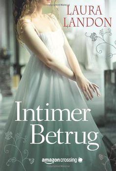 Intimer Betrug: Historischer Liebesroman von Laura Landon, gut, aber sehr einfach