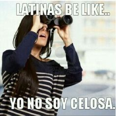 """Latinas be like """"yo no soy celosa"""" """"I'm not a jealous type"""" Funny Relatable Memes, Funny Quotes, Mexican Jokes, Mexican Funny, Mexican Girls, Mexican Stuff, Hispanic Girls, Hispanic Jokes, Latinas Quotes"""