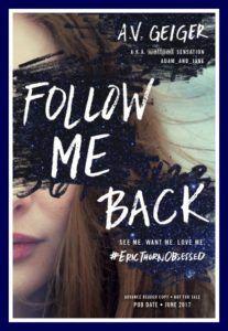 Follow Me Back by A.V. Geiger – Kira's NetGalley Book Blog