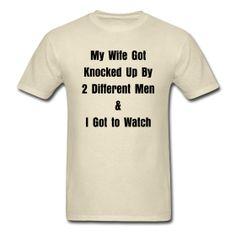 My Wife Got Knocked Up Shirt  ~ via @AllThingsSurrogacy