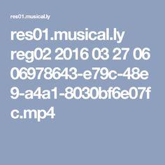res01.musical.ly reg02 2016 03 27 06 06978643-e79c-48e9-a4a1-8030bf6e07fc.mp4