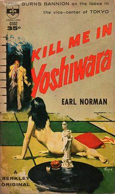"""Kill Me in Yoshiwara""   Vintage Pulp Fiction Paperback Book Cover Art   Sugary.Sweet   #PulpArt #PulpFiction #Pulp #Paperback #Vintage"