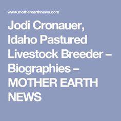Jodi Cronauer, Idaho Pastured Livestock Breeder – Biographies – MOTHER EARTH NEWS