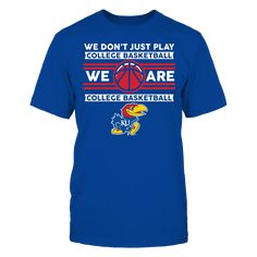 Kansas Jayhawks - We Don't Just Play Basketball