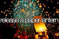 Release a paper lantern. Bucket list