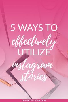 Check out these 5 ways to utilize Instagram Stories in your business today! // Confetti Social