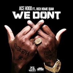 "Ace Hood Ft. Rich Homie Quan | We Don't [Audio]- http://getmybuzzup.com/wp-content/uploads/2014/10/ace-hood.jpg- http://getmybuzzup.com/ace-hood-rich-homie-quan/- Ace Hood – We Don't feat. Rich Homie Quan We The Best recording artist Ace Hood links up with Rich Homie Quan on this track called ""We Don't"". Enjoy this audio stream below after the jump. Follow me: Getmybuzzup on Twitter 