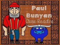 This is a Paul Bunyan close reading set.  These activities can be adjusted to work for many students in grades K-3.  Several versions of a close reading passage are included. Check out the preview for all of the pages included.