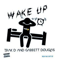 Tack D – Wake Up Ft Garrett Douglas