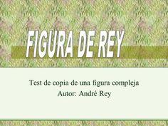 FIGURA DE REY Test de copia de una figura compleja Autor: André Rey>