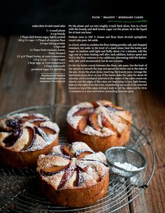 I'm loving the photography as much as the food- Desserts for Breakfast: Plum, Rosemary, and Brandy Cakes