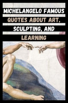 100 Most Famous Paintings In The World. Here are the top famous painters to ever exist and their masterpiece paintings. Renowned artists such as Leonardo Da Vinci, Vincent Van Gogh, Edvard Munch, Johannes Vermeer, and Pablo Picasso. Michelangelo Quotes, Michelangelo Paintings, Most Famous Paintings, Famous Artists, Great Artists, Motivational Quotes For Life, Art Quotes, Da Vinci Quotes, High Renaissance