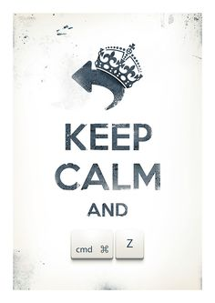 Keep Calm and Undo