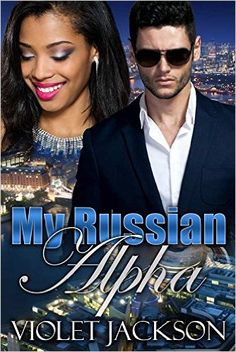 My Russian Alpha (BWWM Billionaire Alpha Male Mafia Romance) - Kindle edition by Violet Jackson, BWWM Crew. Literature & Fiction Kindle eBooks @ Amazon.com.