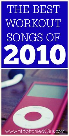 Take a look back at the best workout songs of 2010! Some great ones here, ladies!