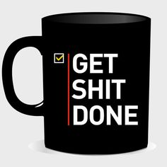Get Shit Done Cup