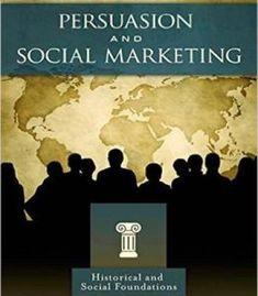 The Handbook Of Persuasion And Social Marketing PDF