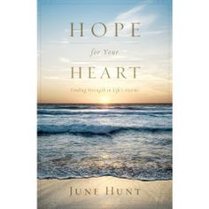 Hope For Your Heart. Finding Strenght in Life's Storms.
