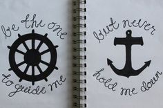 """be the one to guide me, but never hold me down"" this would be a cool tattoo"
