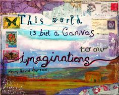 This world is but a canvas to our imaginations...