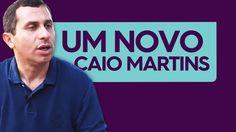 Um Novo Caio Martins