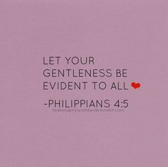 Let all men know and perceive and recognize your unselfishness (your considerateness, your forbearing spirit). The Lord is near [He is coming soon]. (Philippians 4:5 AMP)