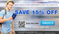 Discount 15% on total amount for Vietnam visa on arrival service fee Please apply the code at: http://www.vietnamvisa247.org/apply-visa It's very simple, fast, safe, reliable. Money back guarantee if decline. Simple - Fast - Secured - No hidden charge - No failure transactions. Offer expires on 28-02-2015