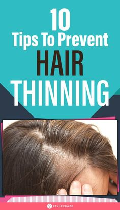 10 Tips To Prevent Hair Thinning