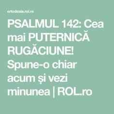 PSALMUL 142: Cea mai PUTERNICĂ RUGĂCIUNE! Spune-o chiar acum și vezi minunea   ROL.ro Mai