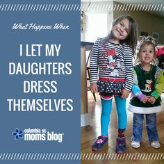 What Happens When I Let My Daughters Dress Themselves - Columbia SC Moms Blog