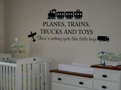Planes trains trucks and toys, there's nothing quite like little boys vinyl wall decal