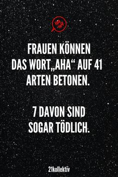"""44 cool sayings you just have to 44 coole Sprüche, die du einfach kennen musst! Women can emphasize the word """"Aha"""" in 41 ways. Best Quotes, Funny Quotes, Life Quotes, Your Smile, Make You Smile, Crazy Girlfriend Meme, Cute Love, Sarcasm, About Me Blog"""