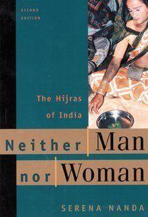 Neither Man Nor Woman: The Hijras of India by Serena Nanda, http://www.amazon.com/gp/product/0534509037/ref=cm_sw_r_pi_alp_syagrb0KS42E6