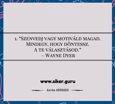 #siker #idézetek #sikerGuru, #idézetek, #sikeres, #titok, Anita a www.siker.guru -ról Wayne Dyer, Math Equations